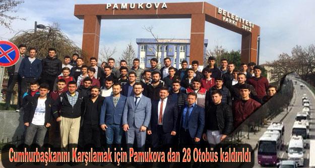 Pamukova dan Cumhurbaşkanını Karşılamak için 28 otobüs kaldırıldı.