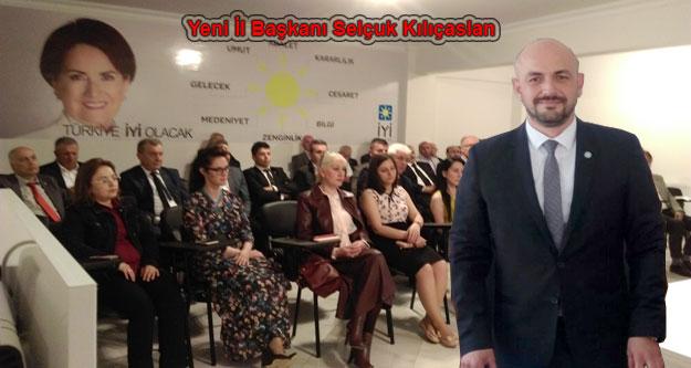 İYİ Partinin Yeni İl Başkanı Selçuk Kılıçaslan