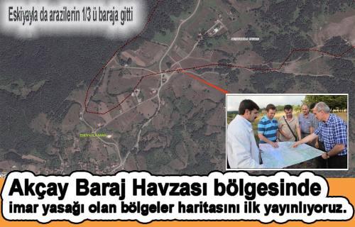 Akçay Barajı bölgesinde imar yasağı olan yerler ortaya çıktı.