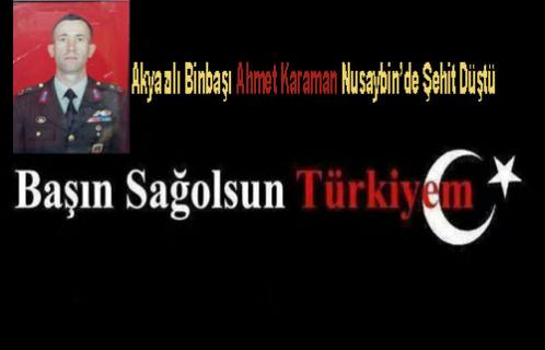 Akyazılı Binbaşı Ahmet Karaman Nusaybin'de Şehit Düştü