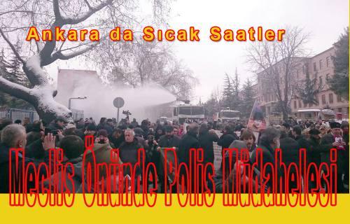 Ankara da Meclis önünde polis müdahalesi