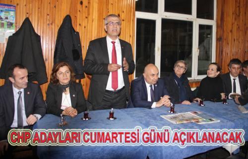 CHP adayları Cumartesi günü açıklanacak.