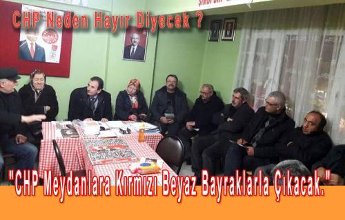 CHP İlçe Teşkilatı Referandum Öncesi İlk Toplantısını yaptı.
