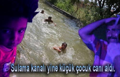 Çocukların ölümüne neden olan Sulama Kanalı yine can aldı.