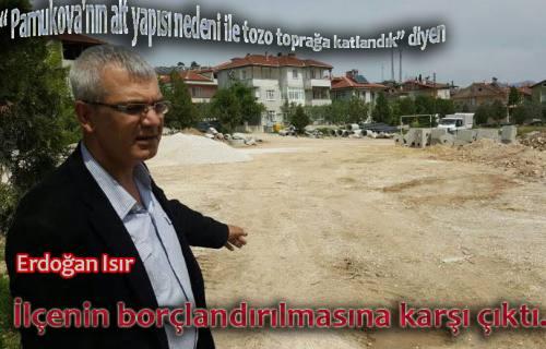 Erdoğan Isır: ' Pamukova'nın geleceğini karartmayalım' dedi.
