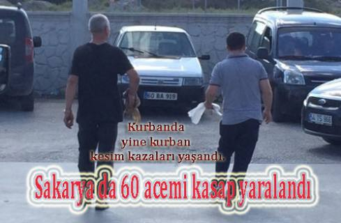 Kurban Bayramında Sakarya'da 60 acemi kasap yaralandı.
