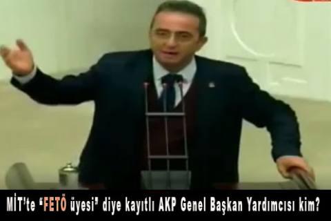 """MİT'te 'FETÖ üyesi"""" diye kayıtlı AKP Genel Başkan Yardımcısı kim?"""