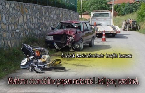 Muhtarın Otomobiline çarpan genç kazayı ucuz atlattı.