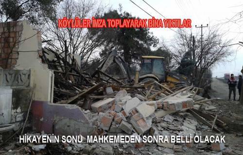 Muhtarlık binasının yıkılması mahkemelik oldu.