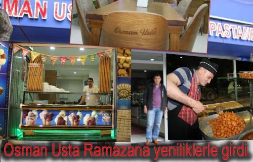 Osman Usta Ramazana Yeniliklerle girdi.