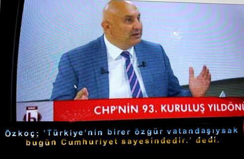 Özkoç; 'Türkiye'nin birer özgür vatandaşıysak bugün Cumhuriyet sayesindedir.' dedi.