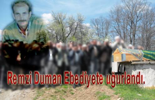 Remzi Duman ebediyete uğurlandı.