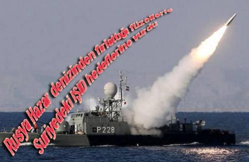 Rusya IŞİD'i Hazar Denizi'ndeki gemileriyle vurdu: