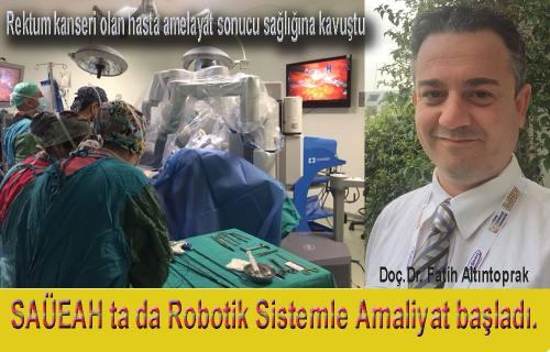 SAÜEH'da da Robotik Sistemle ameliyatlar başladı
