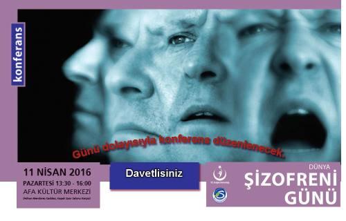 Şizofreni Günü Konferansına davet