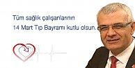 CHP İl Başkanı Isır; '14 Mart Tıp Bayramımız Kutlu Olsun dedi