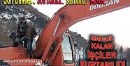 Akçay da mahsur kalan 2 işçi kurtarıldı.