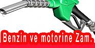 Benzin ve Motorine Zam