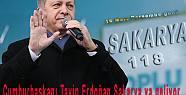 Cumhurbaşkanı Tayip Erdoğan Sakarya ya...