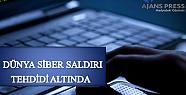 DÜNYA SİBER SALDIRI TEHDİDİ ALTINDA