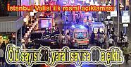 İstanbul valisi Ölü sayısını 28, Yaralı...