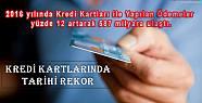 Kredi Kart Kullanımında Tarihi Rekora...