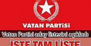 Vatan Partisi Tüm Türkiye aday listesini...