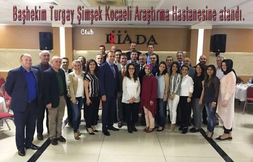 Toyotasa Başhekimi Turgay Şimşek Kocaeli Araştırma Hastanesine atandı.