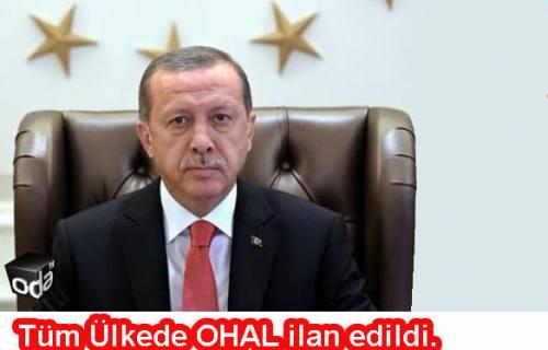 Tüm Ülkede OHAL ilan edildi.