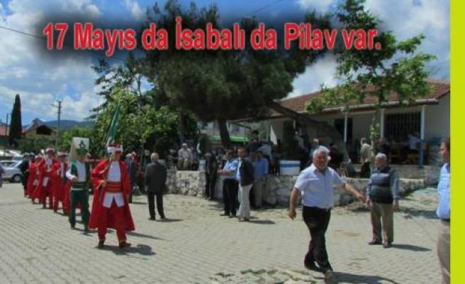 17 Mayıs ta İsabalı da pilav var.