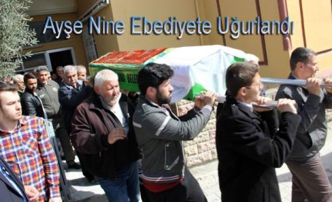 Dün Hayatını Kaybeden Ayşe Nine bugün ebediyete uğurlandı.
