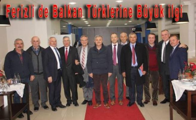 Ferizli de Belediye Başkanı ve Milletvekili Balkan Türklerini iyi karşıladı.