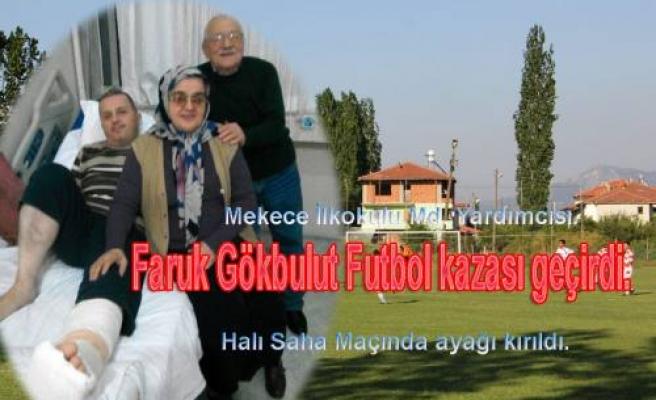 Mekece İlkokulu Müdür yardımcısı Faruk Öğretmen futbol kazası geçirdi.