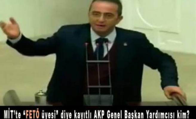 """MİT'te """"FETÖ üyesi"""" diye kayıtlı AKP Genel Başkan Yardımcısı kim?"""