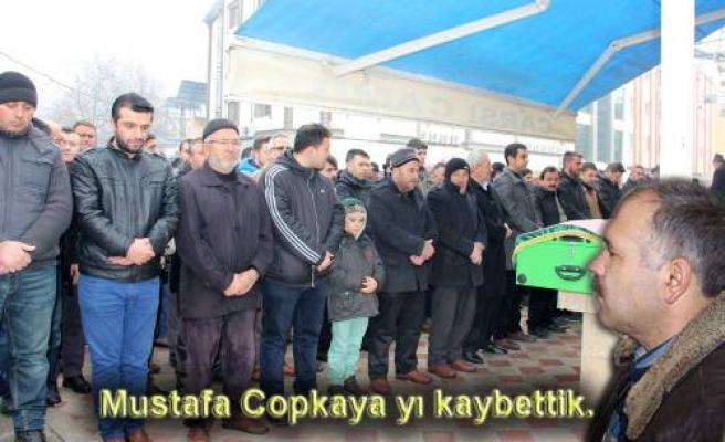 Mustafa Copkaya hayatını kaybetti.