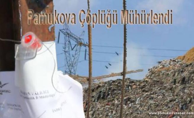 Pamukova Çöplüğü sonunda mühürlendi