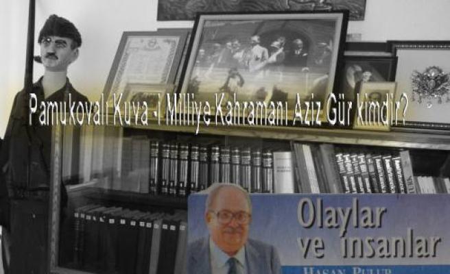 Pamukovalı Kuva -i Milliye Kahramanı Aziz Gür kimdir?