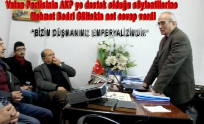 Vatan Partisi AKP ye destek mi, Köstek mi, Mehmet Bedri Gültekin net cevap verdi.