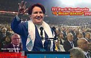 İYİ Parti İlk Kongresini yaptı. Kongrede Tarihi...