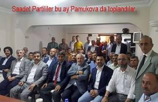 Saadet Partililer bu ay Pamukova da toplandılar.