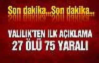 Ankara Valiliği: 27 kişi öldü, 75 kişi yaralandı.