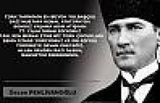 Pehlivanoğlu; ' Türk Tarihinin en büyük yolbaşçısı...