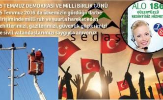 SEDAŞ Demokrasi ve Milli Birlik Günü için hazırlıklarını tamamladı.