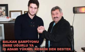 Balkan Şampiyonuna iş adamından destek geldi.